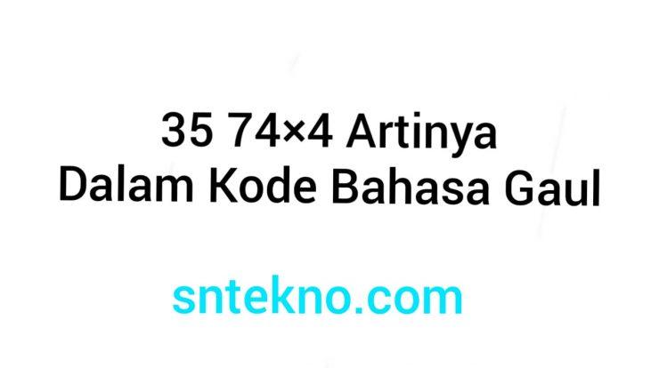 35 75×4 Artinya Dalam Kode Bahasa Gaul